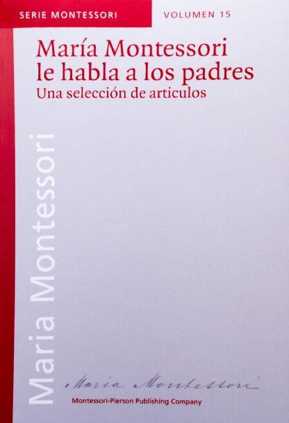 María Montessori les Habla a los Padres- Material Montessori